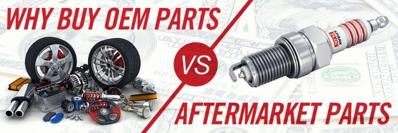 OEM Parts vs Aftermarket Parts