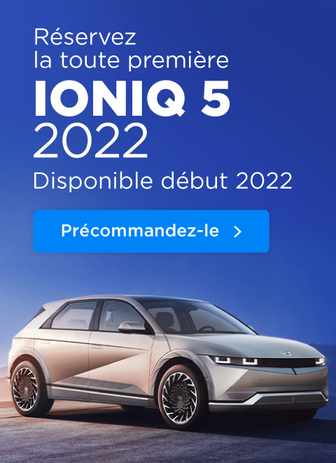 Réservez la toute première Ioniq 5 2022. Disponible début 2022. Précommandez-la maintenant.